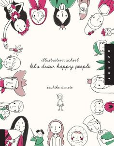 Illustration School: Let's Draw Happy People: Amazon.de: Sachiko Umoto: Fremdsprachige Bücher