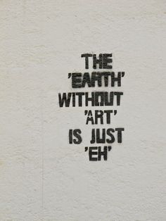 True there are soo many types of art that it would be just 'EH'. EX: Art, Music, Dancing, Food, Nature, ect