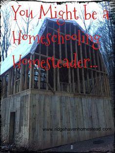 You Might Be a Homesteading Homeschooler! - Ridge Haven Homestead