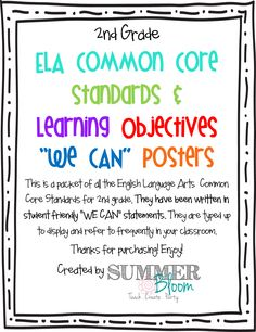 2nd Grade Common Core English Language Arts Standards and Learning Objective Posters from SummerBloom! Written in student friendly WE CAN statements! Perfect for your classroom!