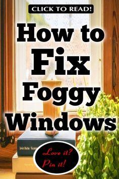 Double Pane Foggy Window Repair - DIY in 3 Easy Steps - home repair Home Renovation, Home Shield, Window Seal, Window Glass, Thermal Windows, Broken Window, Window Repair, Diy Home Repair, Home Repairs
