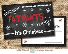 Printable and instant christmas cards. Get your fat pants ready! Makes a fun christmas card. Click through for instant cards, customizable cards, holiday decor and more. Or shop our 900+ designs for weddings, anniversaries, new babies, graduations, and more.