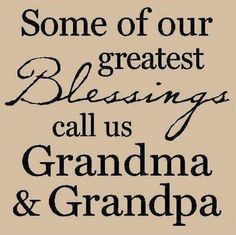 Quotes: Some of Our Greatest Blessings Call Us.Grandparent Quotes: Some of Our Greatest Blessings Call Us. Grandfather Quotes, Grandpa Quotes, Nana Quotes, Work Quotes, Sign Quotes, Family Quotes, Grandma Sayings, Baby Sayings, Sign Sayings