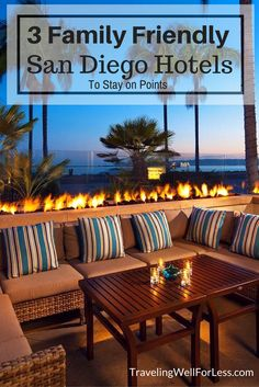 3 family-friendly San Diego hotels where you can stay for free using points. http://www.travelingwellforless.com