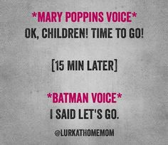 Some days we just start with the batman voice.