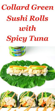Collard Green Sushi Rolls With Spicy Tuna ~ We put a new spin on Sushi by using Collard Greens as the wrap around the Rice, White Albacore Tuna, and Veggies! These are little bites of heaven! |