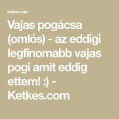 Vajas pogácsa (omlós) - az eddigi legfinomabb vajas pogi amit eddig ettem! :) - Ketkes.com Math Equations