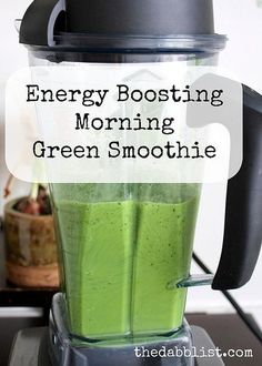 Energy Boosting Morning Green Smoothie - The Dabblist