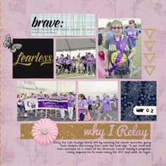 Why I Relay by Brenda Hollingsworth. Made with the Be Bold bundle from PixelScrapper.com