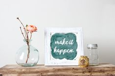 Make it Happen print - Dorm Decor - Motivational wall art - Inspirational quote - Blue home decor -Typography Print - Watercolors - Office wall art - college decor - Craft room - Make it happen - powerful quote - personal mantra