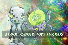 Cool Robotic Toys For Kids