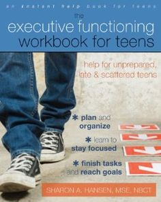 The Executive Functioning Workbook for Teens: Help for Unprepared, Late, and Scattered Teens: Sharon A. Hansen MSE NBCT: 9781608826568: Amazon.com: Books. Learn about the power of executive functions for teenagers.