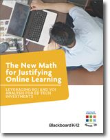 Report: The New Math for Justifying Online Learning addresses the opportunities that exist for districts to think anew about how they are justifying online learning initiatives as well as other emerging technology projects. The recommendations, tools and featured projects described in the report are designed to support and enhance the current activities of school and district leaders, who are just starting out with an online learning initiative or considering expansion of existing projects.