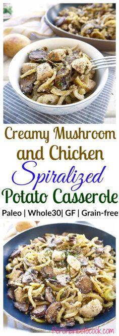 Creamy Mushroom and Chicken Spiralized Potato Casserole (Whole30, Paleo)   Perchance to Cook, www.perchancetocook.com