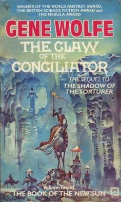 The Book of the New Sun The Claw of the Conciliator von Gene Wolfe Fantasy Book Covers, Book Cover Art, Fantasy Books, Book Art, Fantasy Art, Fantasy Characters, Cool Books, Sci Fi Books, My Books