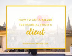 Click here to read blog post on: How to Get a Killer Testimonial From a Client    Small Biz Tips, Client Testimonial, Client, Entrepreneurship, Creatives, entrepreneur mom, brave life, heart centered, heart-centered, heart centered boss, life + biz, life + biz success coach, sunshine mail, entrepreneur mom manifesto, creative entrepreneur, Brave Life, Brave Life Manifesto, Productivity, Posiitvity, Purpose, Passion, reina