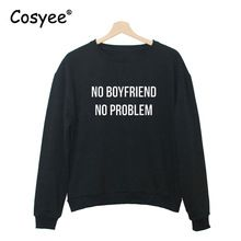 2016 New NO BOYFRIEND NO PROBLEM Letters Print Funny Harajuku Tracksuits long Sleeve Hipster Women's Sweatshirt Hoodies(China (Mainland))
