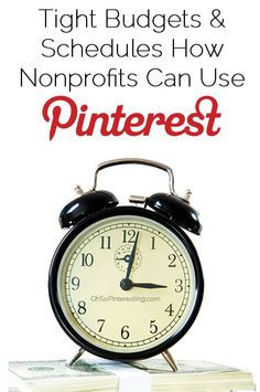 Tight Budgets and Schedules How Nonprofits Can Use Pinterest