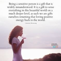 Lessons Learned in LifeBeing sensitive is a gift. - Lessons Learned in Life