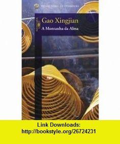 Montanha da Alma (Em Portugues do Brasil) (9788560281084) Gao Xingjian , ISBN-10: 8560281088  , ISBN-13: 978-8560281084 ,  , tutorials , pdf , ebook , torrent , downloads , rapidshare , filesonic , hotfile , megaupload , fileserve