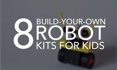 Educational Fun: 8 Build-Your-Own Robot Kits For Kids