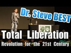 Steve Best: Total Liberation - Revolution for the 21st Century at IARC 2013 in Luxembourg