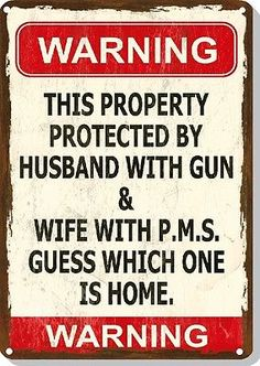 Funny Sign Wife PMS - Gun - Man Cave - Garage - Humorous - Metal or Plastic
