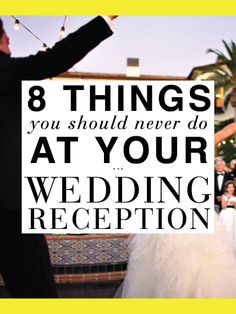 So to ensure no guest leaves feeling like they had anything but the best of times, here are eight things you should definitely not to do at your wedding reception. Avoid them and we can all but guarantee that everyone has a great time.