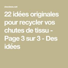 22 idées originales pour recycler vos chutes de tissu - Page 3 sur 3 - Des idées