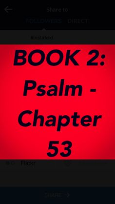 """Bible Devotion: BOOK 2 - Psalm 53 Theme: All have sinned. Because of sin, no person can find God on his or her own. Only God can save us.  Author: David  For the director of music. According to mahalath. A maskil of David.  These are the verses that I highlighted:  Psalm 53:1 NIV """"The fool says in his heart, """"There is no God."""" They are corrupt, and their ways are vile; there is no one who does good.""""  http://bible.com/111/psa.53.1.niv"""