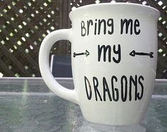 Bring me my dragons Game Of Thrones Quote White Coffee Mug