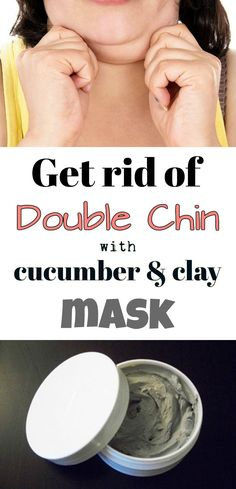 Get rid of double chin with cucumber and clay mask