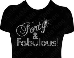 Birthday Shirt FORTY And FABULOUS 40th Birthday Party Shirt Happy 40th B-day Turning 40 Rhinestones Bling