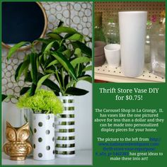 DIY a great vase for under a dollar with finds on the bottom level of the Carousel Shop at 23 W. Calendar Ave. La Grange, IL