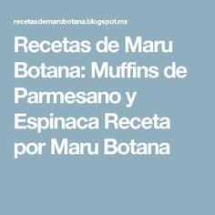 Recetas de Maru Botana: Muffins de Parmesano y Espinaca Receta por Maru Botana
