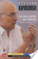 Los cinco sentidos del periodista. Autor: Ryszard Kapuściński. Año: 2003 http://books.google.com.pe/books/about/Los_cinco_sentidos_del_periodista.html?id=l6uHZIzuMbkC&redir_esc=y
