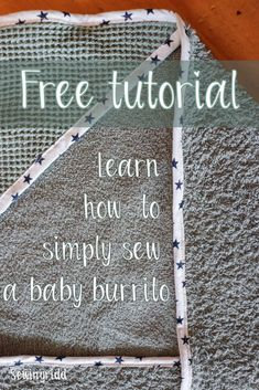 Learn how to simply sew a baby burrito! Sewing Hacks, Sewing Projects, Burrito Wrap, Pregnancy Gifts, Sewing For Kids, Burritos, Just Do It, Babys, First Love