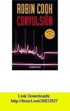 Convulsion, Spanish Edition (9780307348234) Robin Cook , ISBN-10: 0307348237  , ISBN-13: 978-0307348234 ,  , tutorials , pdf , ebook , torrent , downloads , rapidshare , filesonic , hotfile , megaupload , fileserve