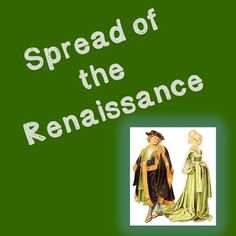 World History High School : Spread of the Renaissance -- In this 75-minute-high school World History lesson plan, students will learn how the Renaissance spread and the impact it had on Europe. Customized reading handouts are included as well as full teacher instructions for the lesson. For high school students as part of one of 11 lessons on the Renaissance.   Works great alongside our other lesson plans from this unit!