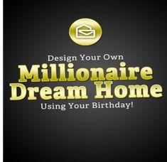 Design Your Own Millionaire Dream Home Now!