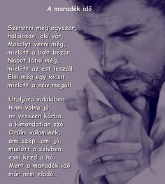 Akik szeretnek engem added a new photo. Love Me Quotes, Life Quotes, Love Life, My Love, Charles Bukowski, Holding Hands, Qoutes, About Me Blog
