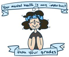 Mental health is more important then my grades