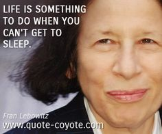 http://www.quote-coyote.com/album/small/Fran-Lebowitz-fun-life-quotes.jpg