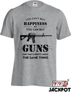 Funny Gun T Shirt You Can't Buy Happiness But You Can Buy Guns Shirt Gifts For Gun Lover Firearm Tshirt Joke Mens Tee MD-447D