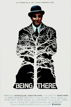 Being There is a 1979 Comedy, Drama film directed by Hal Ashby and starring Peter Sellers, Shirley MacLaine. Cinema Film, Film Movie, Great Films, Good Movies, Amazing Movies, 1970s Movies, Best Movie Posters, Best Supporting Actor, Hooray For Hollywood