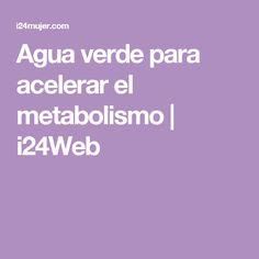Agua verde para acelerar el metabolismo | i24Web