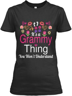 It's A Grammy Thing You Won't Understand Black Women's T-Shirt Front Grand mom Grandmother Grandma Gift Ladies T-Shirt nana shirts Cute Grandma Gift Ladies T-Shirt nana shirts,nana t shirt,best nana ever shirt,personalized grandma shirt,grandma t shirt,grandma shirt,great grandma shirt.
