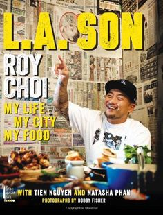 Roy Choi of Kogi food truck fame has a new book about his Korean Angeleno food identity.