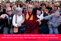 We need to take action to develop compassion, to create inner peace within ourselves - Best Dalai Lama Quotes