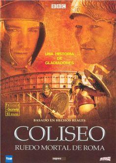 COLISEO. RUEDO MORTAL DE ROMA (2003). Tilmann Remme. Documental dramatitzat que explica la vida d'un gladiador en tota la seva esplendor. Les lluites als amfiteatres els convertien en autèntics ídols.  #recomanacions #cineimes #imperiroma. Consulteu la disponibilitat a: http://elmeuargus.biblioteques.gencat.cat/record=b1611348~S125*cat